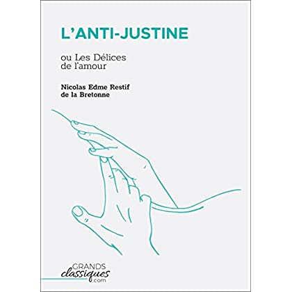 L'Anti-Justine: ou Les Délices de l'amour