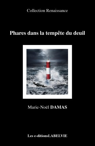 Phares dans la tempête du deuil (Collection Renaissance t. 1) (French Edition)