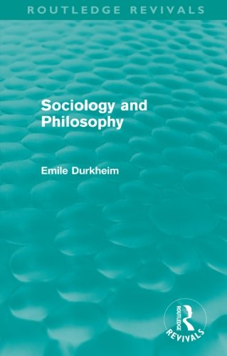 Sociology and Philosophy (Routledge Revivals) (Routledge Revivals: Emile Durkheim: Selected Writings in Social Theory)