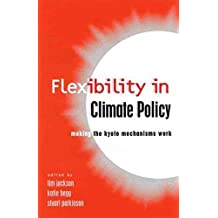 [Flexibility in Global Climate Policy: Beyond Joint Implementation] (By: Tim Jackson) [published: January, 2001]