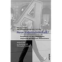 Neue Judenfeindschaft?: Perspektiven für den pädagogischen Umgang mit dem globalisierten Antisemitismus (Jahrbuch zur Geschichte und Wirkung des Holocaust)