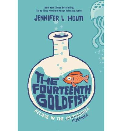 [ The Fourteenth Goldfish By Holm, Jennifer L ( Author ) Compact Disc 2014 ]