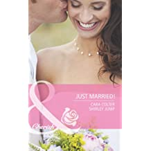 Just Married!: Kiss the Bridesmaid / Best Man Says I Do (Mills & Boon Romance)
