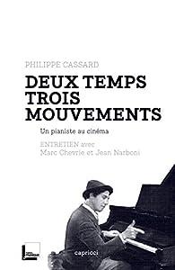 Deux temps trois mouvements: Un pianiste au cinéma par Philippe Cassard