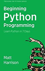 Treading on Python Volume 1: Foundations of Python by Matt Harrison (2012-05-23)