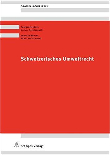 Schweizerisches Umweltrecht (Stämpfli Skripten)