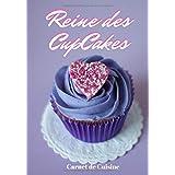 Reine des Cupcakes: Cuisiner de Jolis Cupcakes | Les recettes pour les meilleurs Cupcakes | Un cadeau pour les patissiers en