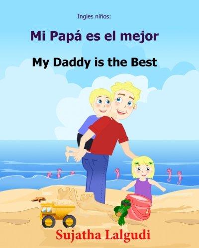 Ingles ninos: Mi Papa es el mejor: Libro bilingue para ninos (ingles - espanol), Libro infantil ilustrado espanol-ingles (Edicion bilingue), libro ... ... Edicin bilinge) - 9781547105656: Volume 7