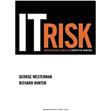 [(IT Risk : Turning Business Threats into Competitive Advantage)] [By (author) George Westerman ] published on (September, 2007)