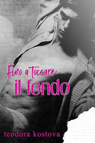 Fino a toccare il fondo (Italian Edition)