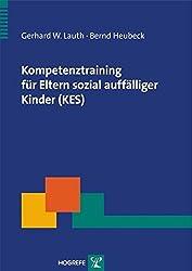 Kompetenztraining für Eltern sozial auffälliger Kinder (KES) (Therapeutische Praxis)