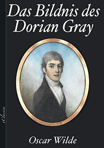 Oscar Wilde: Das Bildnis des Dorian Gray [Mit Anmerkungen versehen]