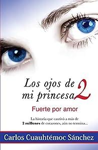 Ojos de Mi Princesa II par  Carlos Cuauhtémoc Sánchez