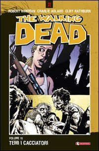Temi i cacciatori. The walking dead: 11 Temi i cacciatori. The walking dead: 11 41RjjLv42bL