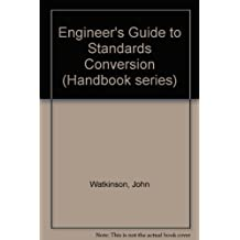 Engineer's Guide to Standards Conversion (Handbook series)