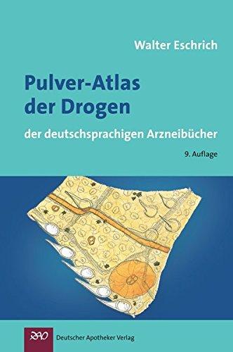 Pulver-Atlas der Drogen der deutschsprachigen Arzneibücher (Wissen und Praxis)