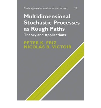 Multidimensional Stochastic Processes as Rough Paths: Theory and Applications (Cambridge Studies in Advanced Mathematics (Hardcover)) (Hardback) - Common