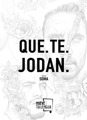QUE.TE.JODAN. (Poesía) por Soma
