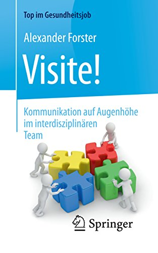 Visite! - Kommunikation auf Augenhöhe im interdisziplinären Team (Top im Gesundheitsjob)