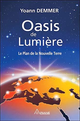 Oasis de Lumière - Le Plan de la Nouvelle Terre