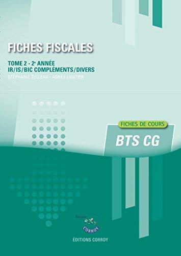 Fiches fiscales - Tome 2 - 2e anne: IR/IS/BIC complments/Divers. Fiches de cours BTS CG