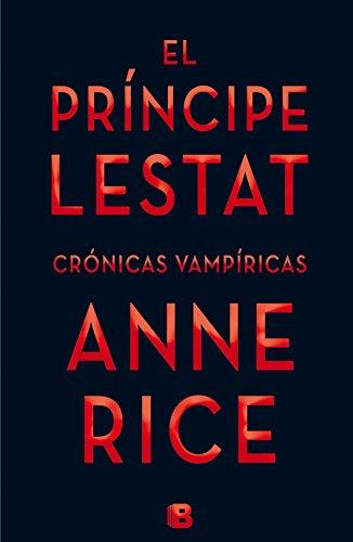 El Príncipe Lestat (Crónicas Vampíricas 11) (La Trama) por Anne Rice