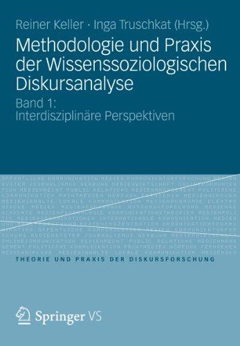 Methodologie und Praxis der Wissenssoziologischen Diskursanalyse: Band 1: Interdisziplinäre Perspektiven (Theorie und Praxis der Diskursforschung)