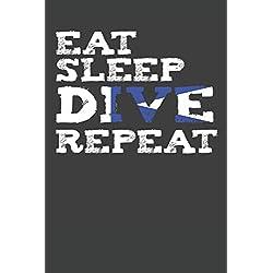 """Eat Sleep Dive Repeat: Scuba Dive Log Book 100 Dives (6"""" x 9"""")"""