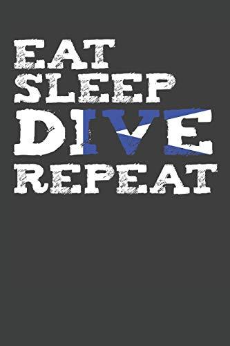 Eat Sleep Dive Repeat: Scuba Dive Log Book 100 Dives (6