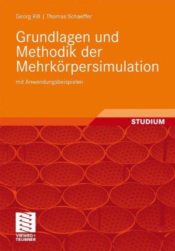 Grundlagen und Methodik der Mehrkörpersimulation: mit Anwendungsbeispielen (German Edition)