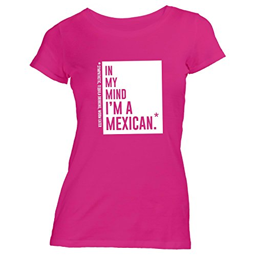 Damen T-Shirt - In my mind I'm a mexican - Style Words Pink