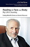 Reading the Face and Body: My Life's Journey (English Edition)