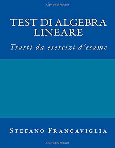 Test di Algebra Lineare: Tratti da esercizi d'esame a.a. 2014/2015 e 2015/16