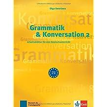 Grammatik & Konversation 2: Arbeitsblätter für den Deutschunterricht