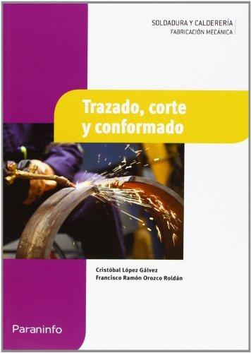 Trazado, corte y conformado por FRANCISCO RAMÓN OROZCO ROLDÁN