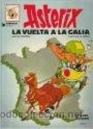 Asterix - La Vuelta a la Galia par RENE ; UDERZO, ALBERT GOSCINNY