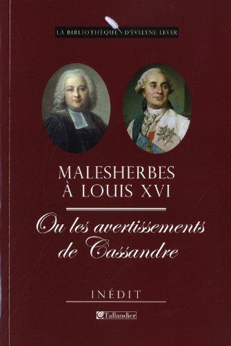 Malesherbes à Louis XVI ou les avertissements de Cassandre : Mémoires inédits (1787-1788)