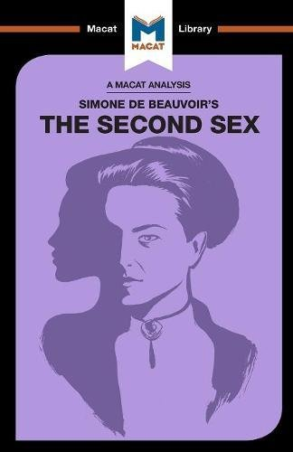 Simone de Beauvoir's The Second Sex (The Macat Library) (Second Sex, Simone De Beauvoir)