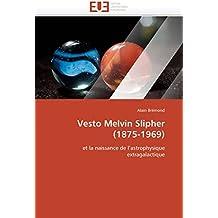 Vesto Melvin Slipher (1875-1969): et la naissance de l'astrophysique extragalactique (Omn.Univ.Europ.)