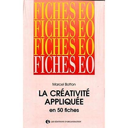 LA CREATIVITE APPLIQUEE EN 50 FICHES. 2ème édition