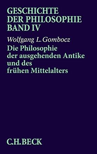 Geschichte der Philosophie, in 12 Bdn., Bd.4, Die Philosophie der ausgehenden Antike und des frühen Mittelalters