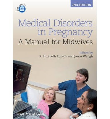 [(Medical Disorders in Pregnancy: A Manual for Midwives)] [Author: S. Elizabeth Robson] published on (February, 2013)