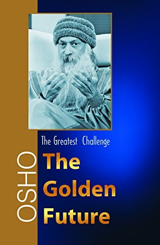 The Golden Future by Bhagwan Shree Rajneesh (1988-01-02)