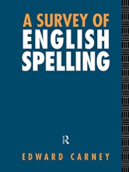 A Survey of English Spelling par [Carney, Edward]