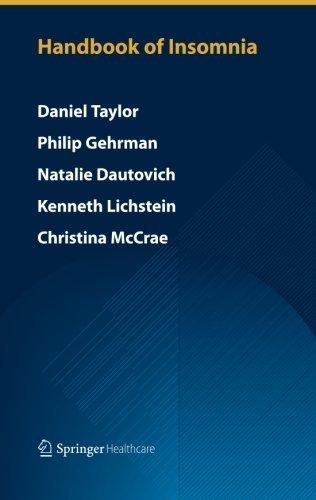 Handbook of Insomnia 2014 edition by Taylor, Daniel, Gehrman, Philip, Dautovich, Natalie D., Lich (2014) Paperback