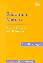 [Education Matters: Selected Essays by Alan B.Krueger] (By: Alan B. Krueger) [published: December, 2000]