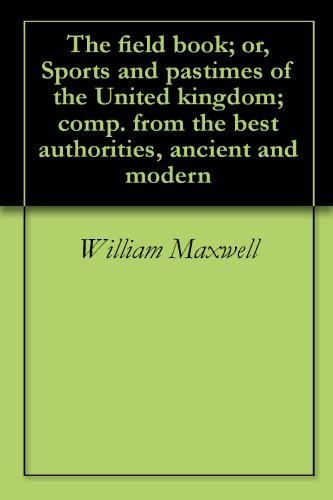 the-field-book-or-sports-and-pastimes-of-the-united-kingdom-comp-from-the-best-authorities-ancient-a