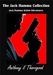 THE JACK HAMMA COLLECTION - Action Adventure Box Set: Jack Hamma Action Adventure (English Edition)
