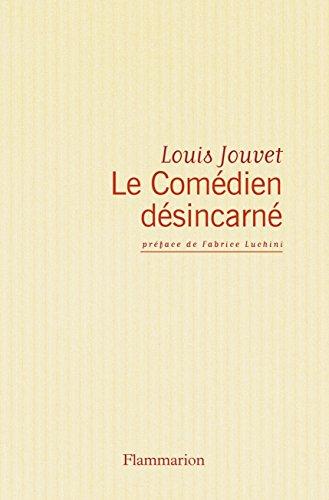 Le Comédien désincarné par Louis Jouvet