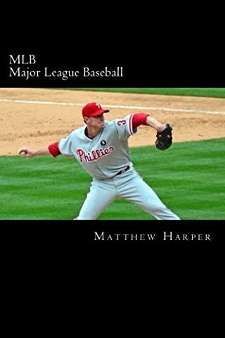 MLB (Major League Baseball): Amazing Facts, Awesome Trivia, Cool Pictures & Fun Quiz for Kids - The BEST Book Strategy That Helps Guide Children to ... Imagination! History of Sports in Our World.